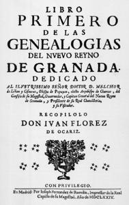 Genealogía del Nuevo Reyno de Granada. Iván Flórez de Ocariz.