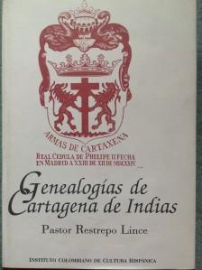 Genealogías de Cartagena de Indias. Pastor Restrepo Lince.