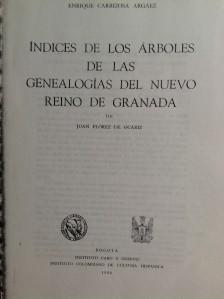 Índices de los árboles de las genealogías del Nuevo Reino de Granada. Enrique Carrizosa Argáez.